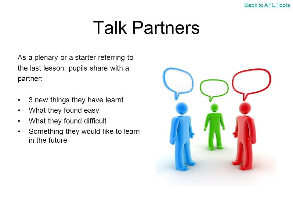 Talk Partners As a plenary or a starter referring to