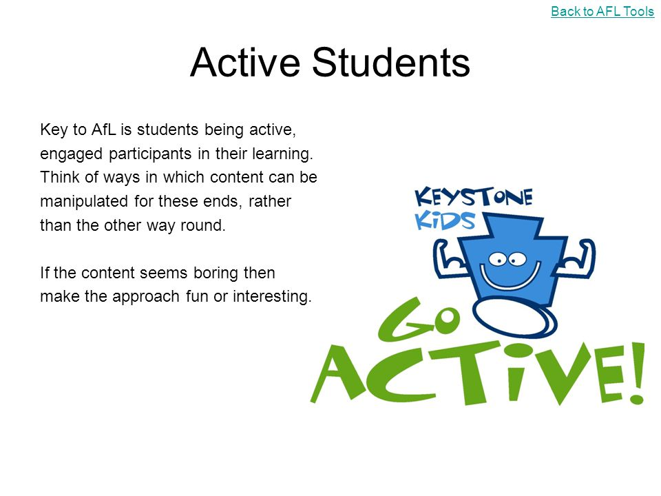 Active Students Key to AfL is students being active,