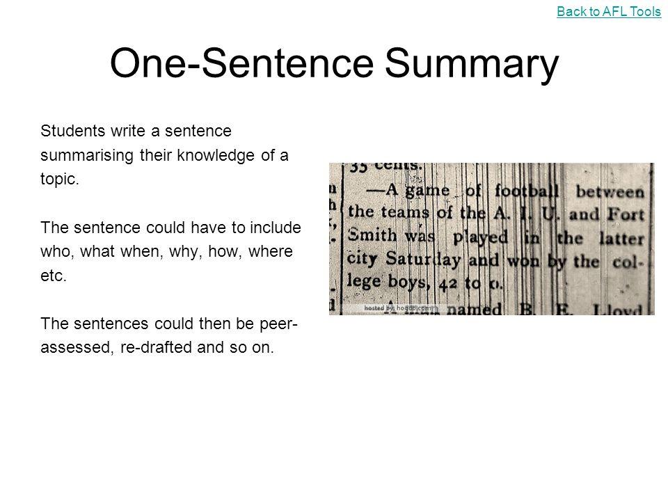 One-Sentence Summary Students write a sentence