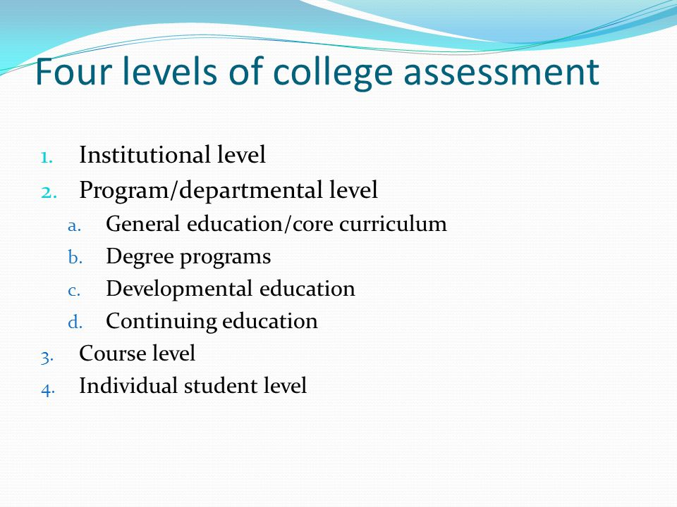 Four levels of college assessment