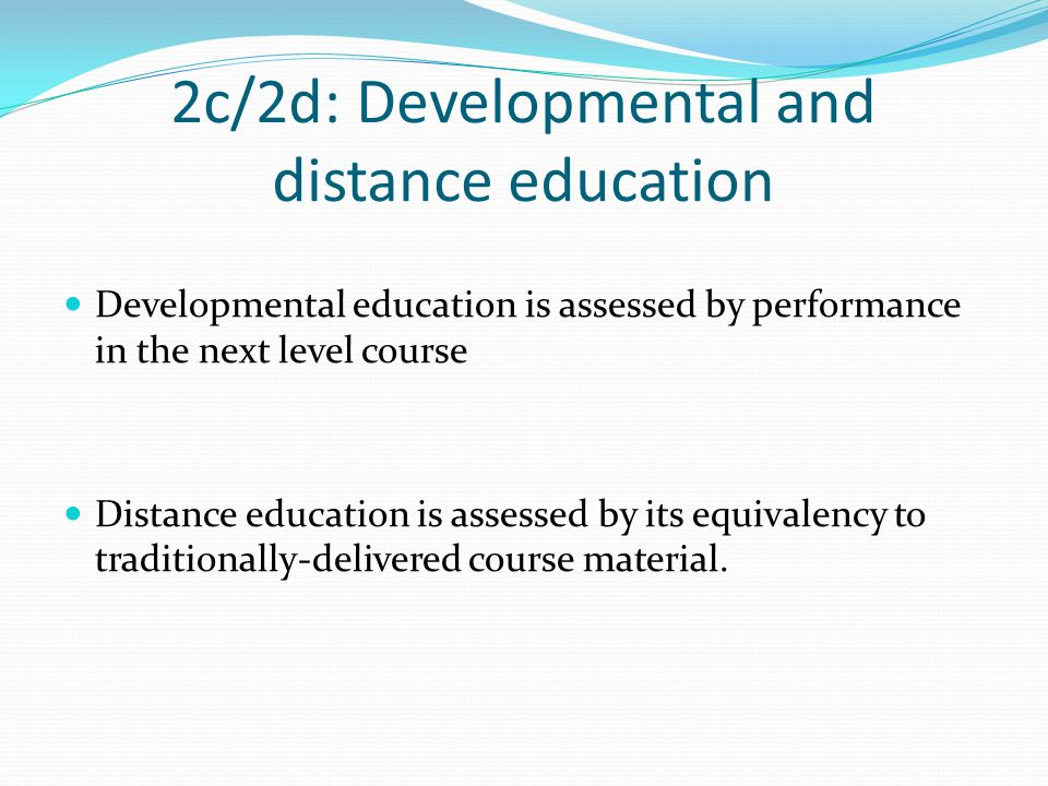 2c/2d: Developmental and distance education