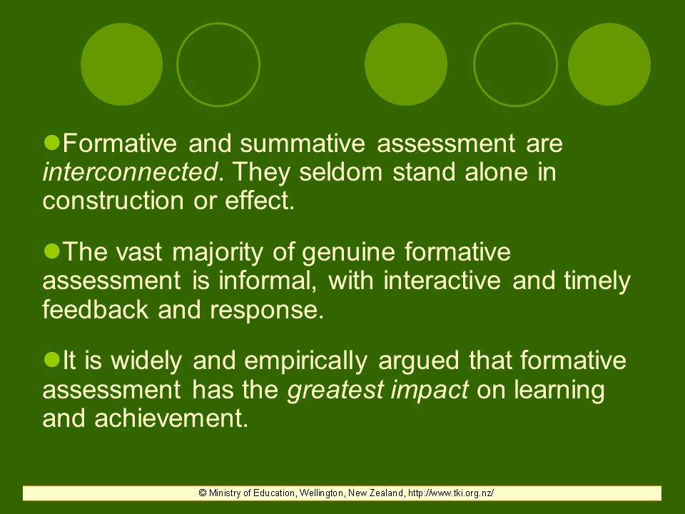 Formative and summative assessment are interconnected