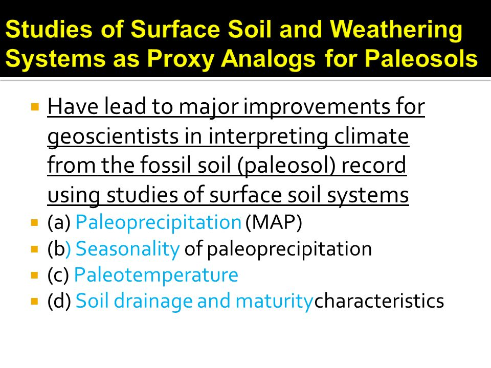 Studies of Surface Soil and Weathering Systems as Proxy Analogs for Paleosols