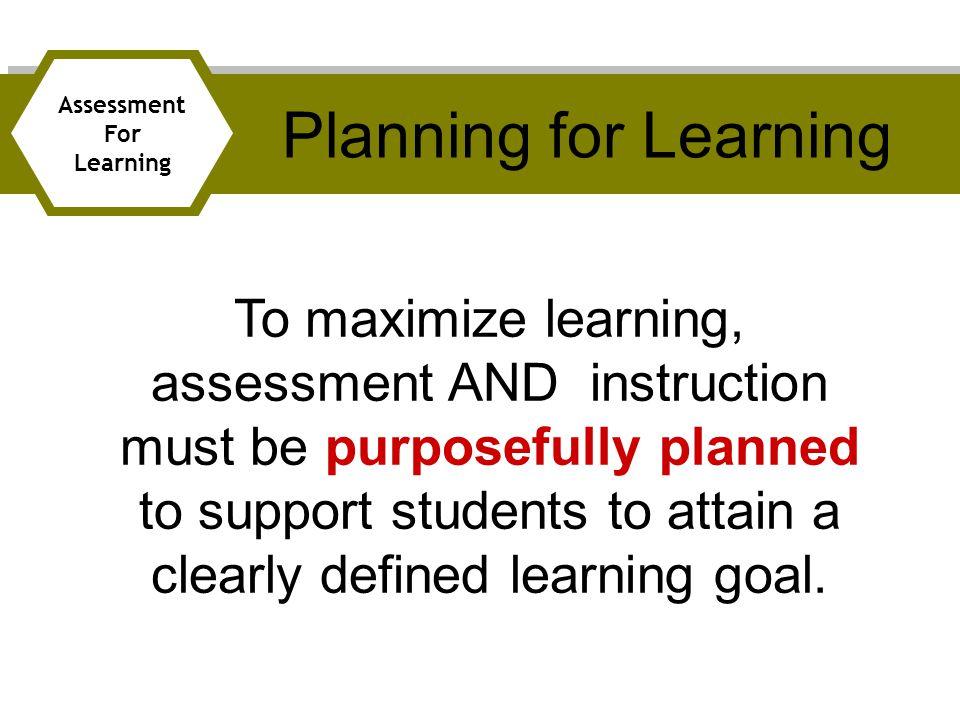 Planning for Learning Assessment. For. Learning.