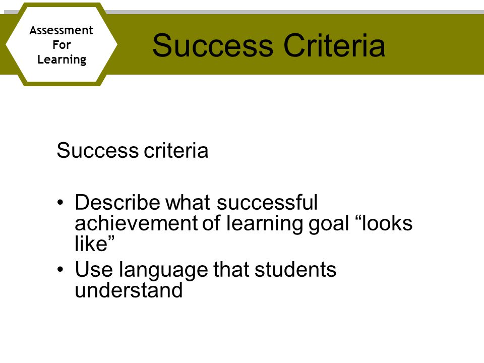 Success Criteria Success criteria