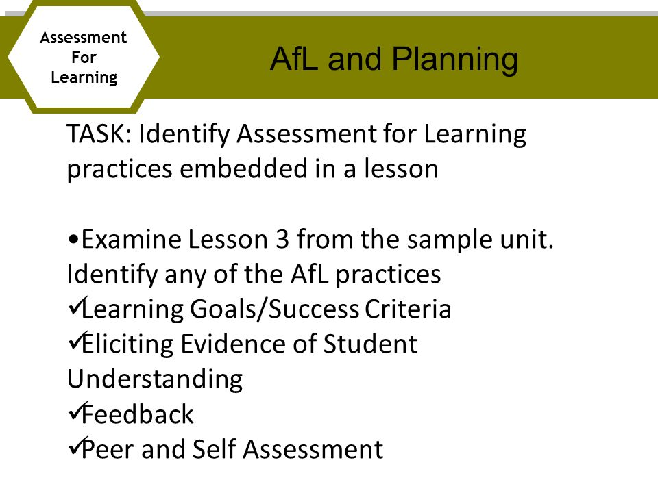 TASK: Identify Assessment for Learning practices embedded in a lesson