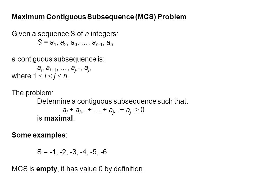 Maximum Contiguous Subsequence (MCS) Problem