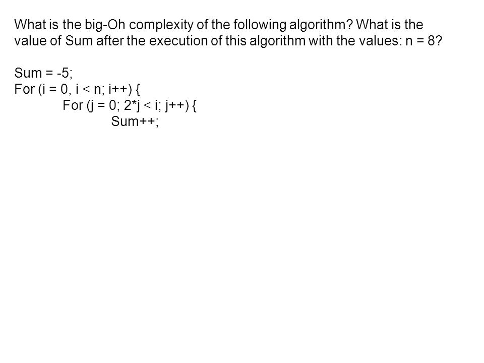 What is the big-Oh complexity of the following algorithm