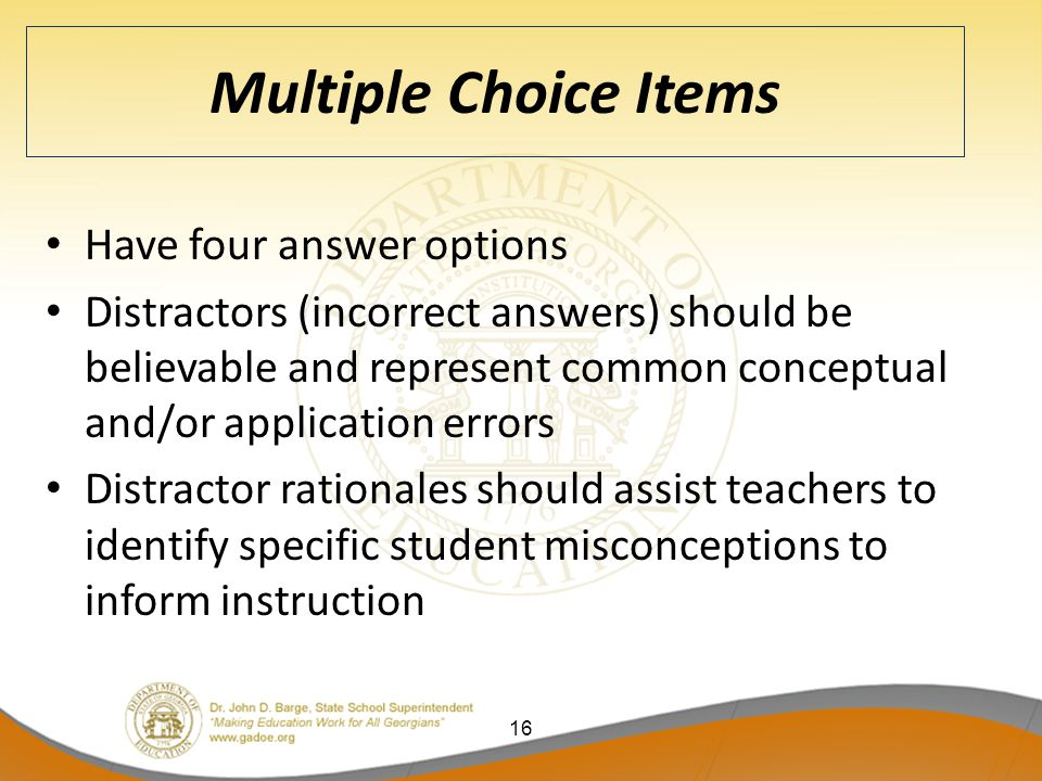 Multiple Choice Items Have four answer options