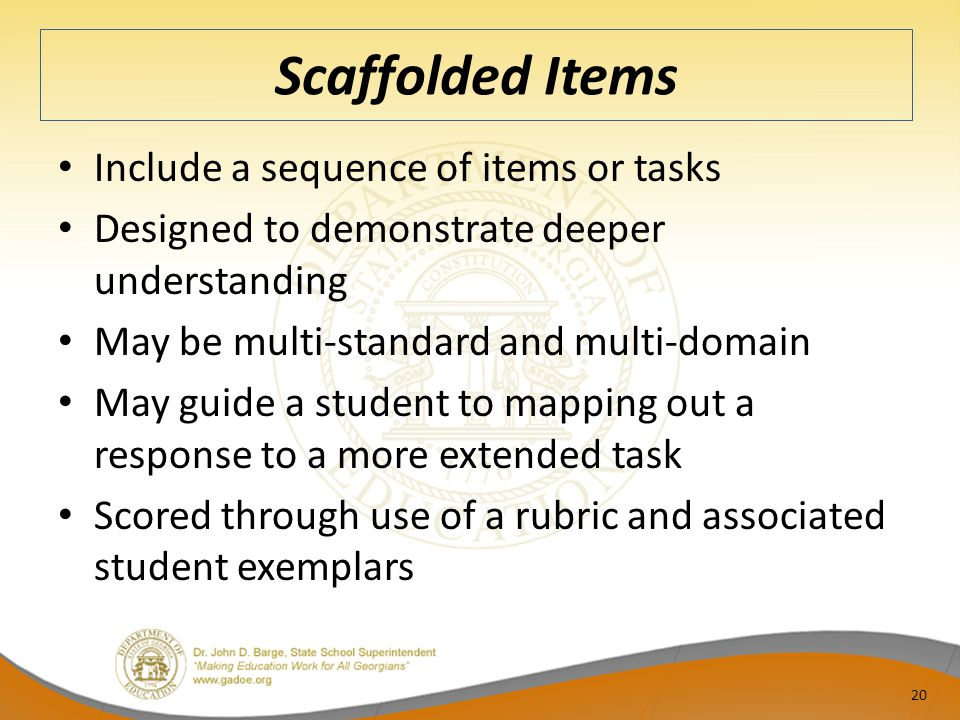 Scaffolded Items Include a sequence of items or tasks