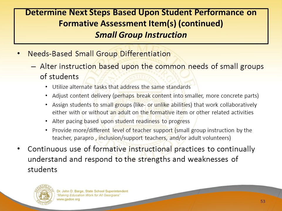 Determine Next Steps Based Upon Student Performance on Formative Assessment Item(s) (continued) Small Group Instruction