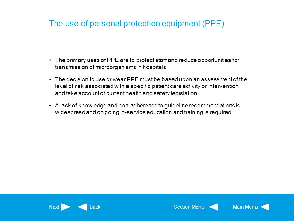 The use of personal protection equipment (PPE)