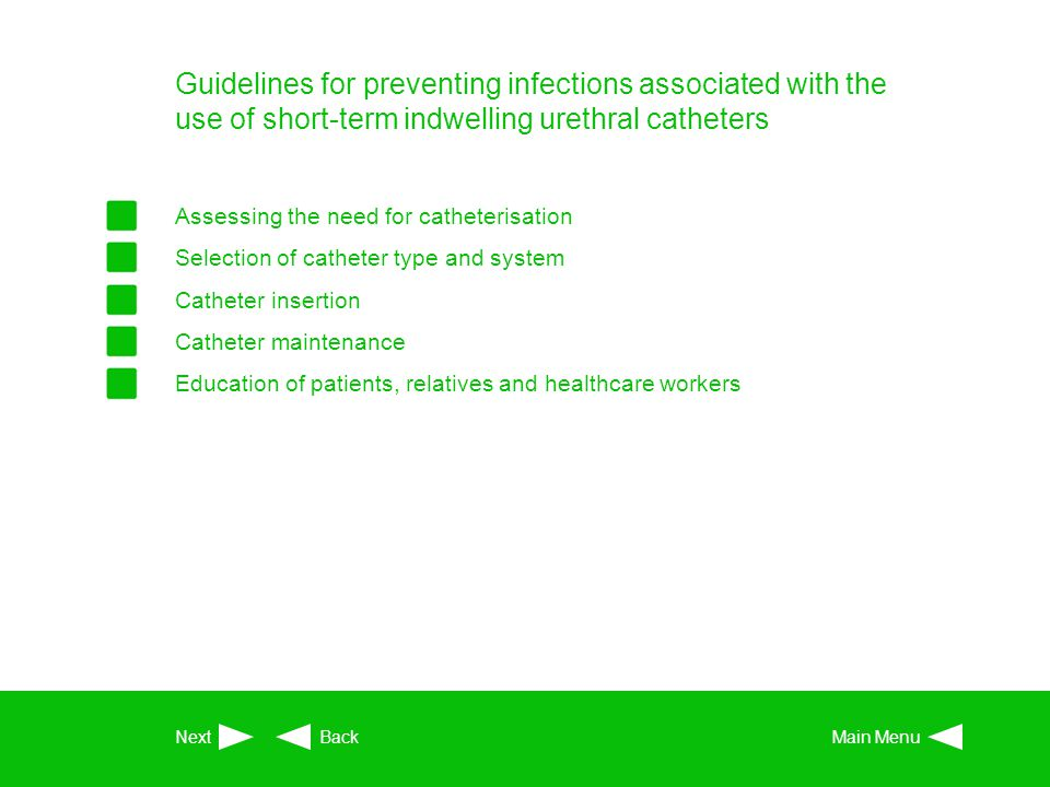 Guidelines for preventing infections associated with the use of short-term indwelling urethral catheters
