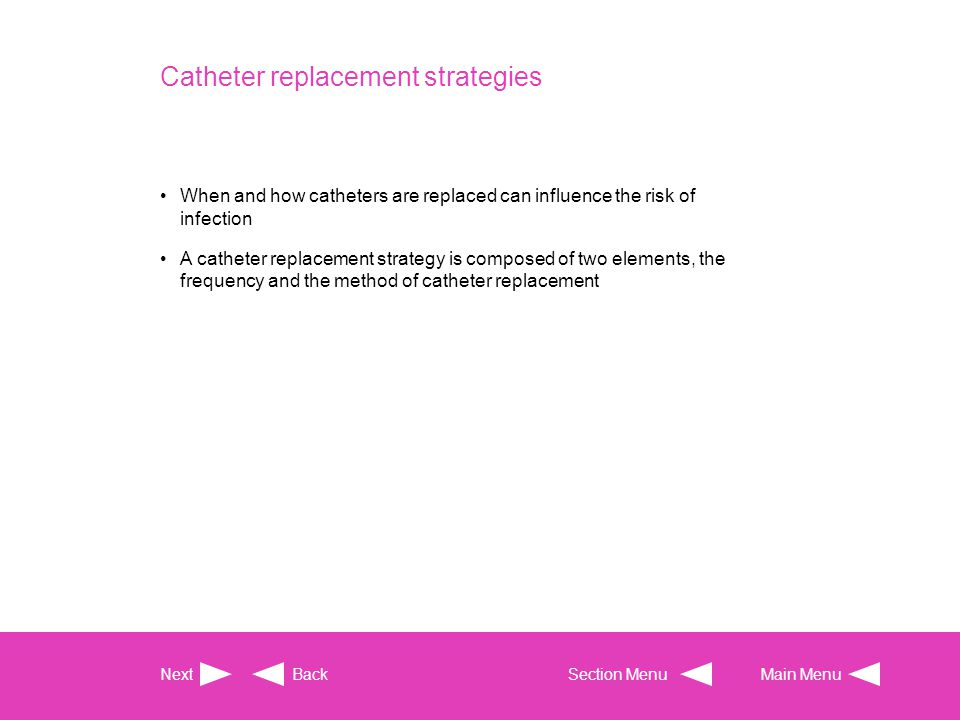 Catheter replacement strategies