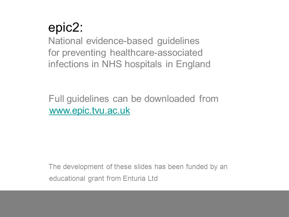 epic2: National evidence-based guidelines for preventing healthcare-associated infections in NHS hospitals in England