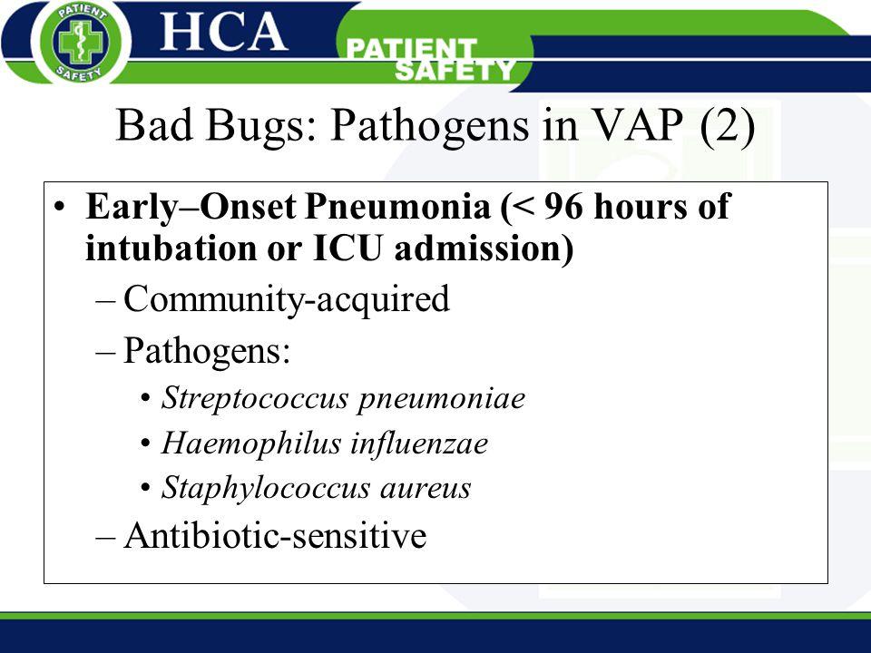 Bad Bugs: Pathogens in VAP (2)