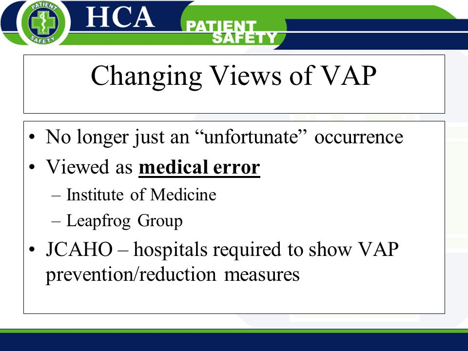 Changing Views of VAP No longer just an unfortunate occurrence
