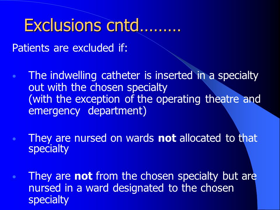 Exclusions cntd……… Patients are excluded if:
