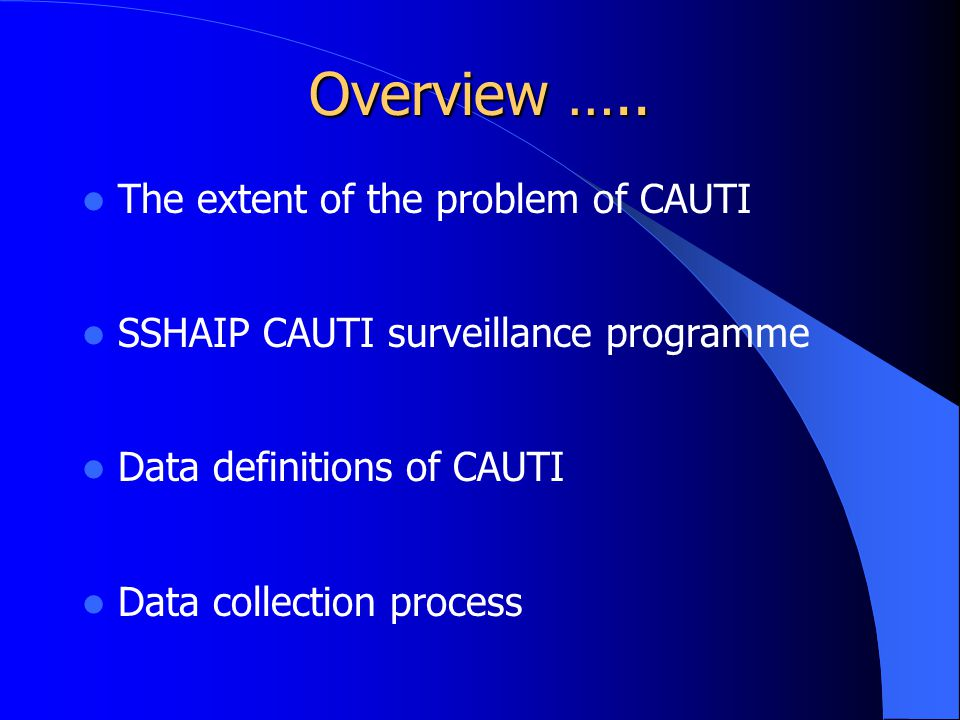 Overview ….. The extent of the problem of CAUTI