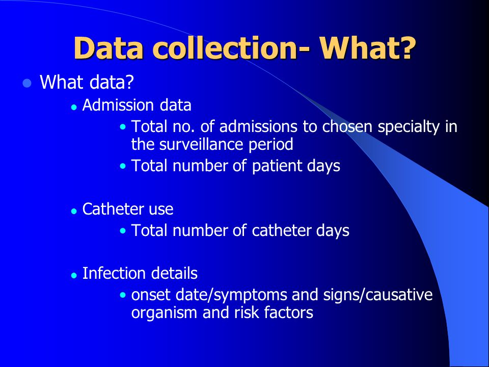 Data collection- What What data Admission data