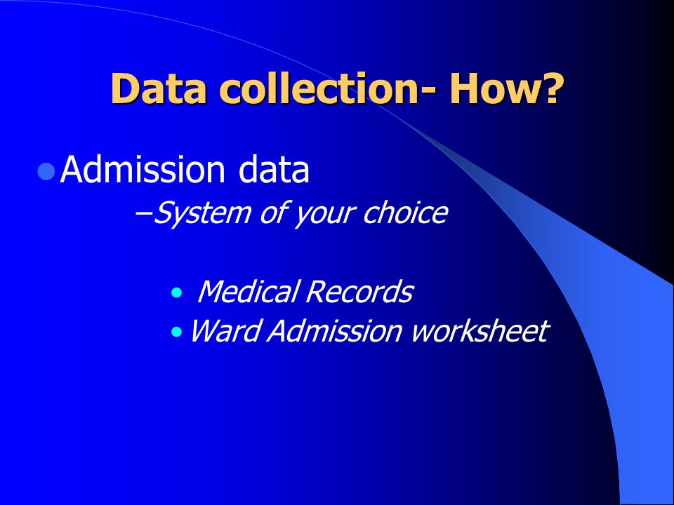 Data collection- How Admission data System of your choice