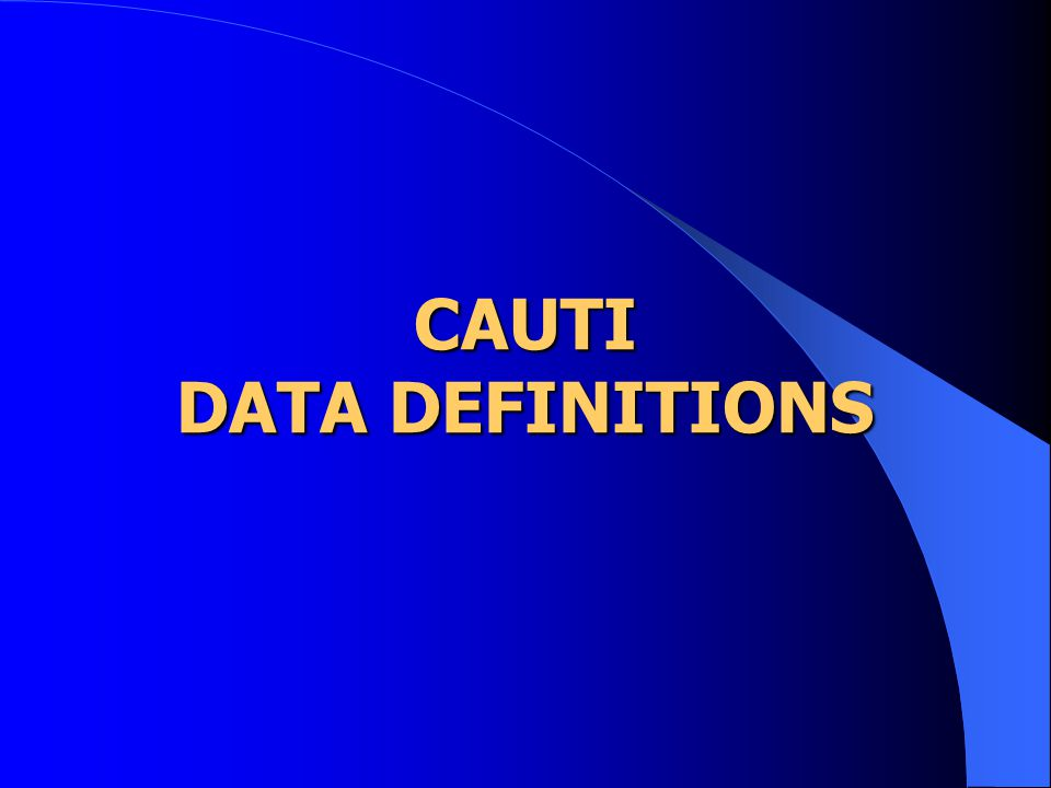 CAUTI DATA DEFINITIONS