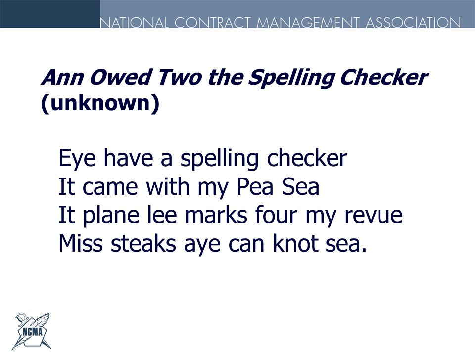 Ann Owed Two the Spelling Checker (unknown)