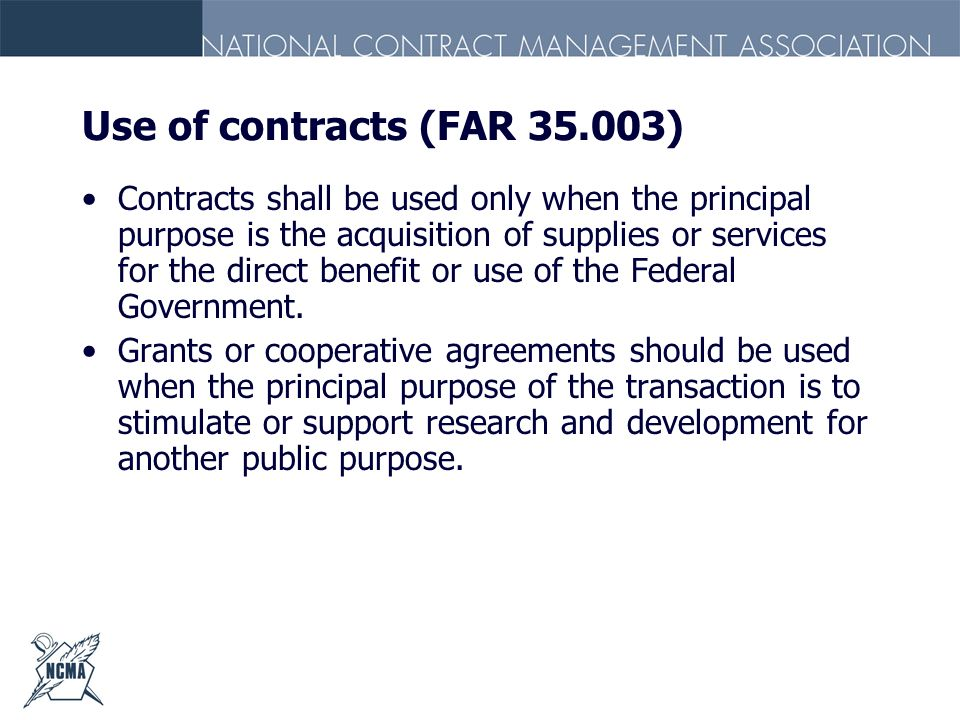 Use of contracts (FAR 35.003)