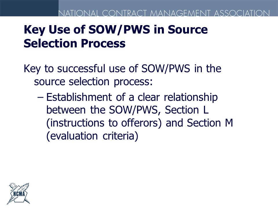 Key Use of SOW/PWS in Source Selection Process