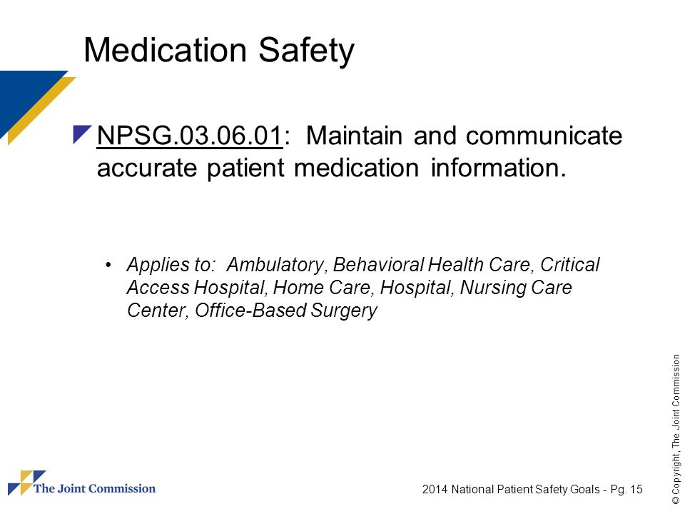 Medication Safety NPSG : Maintain and communicate accurate patient medication information.