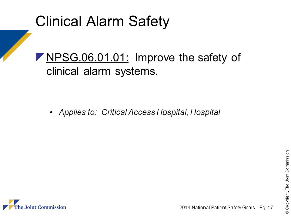 Clinical Alarm Safety NPSG : Improve the safety of clinical alarm systems.