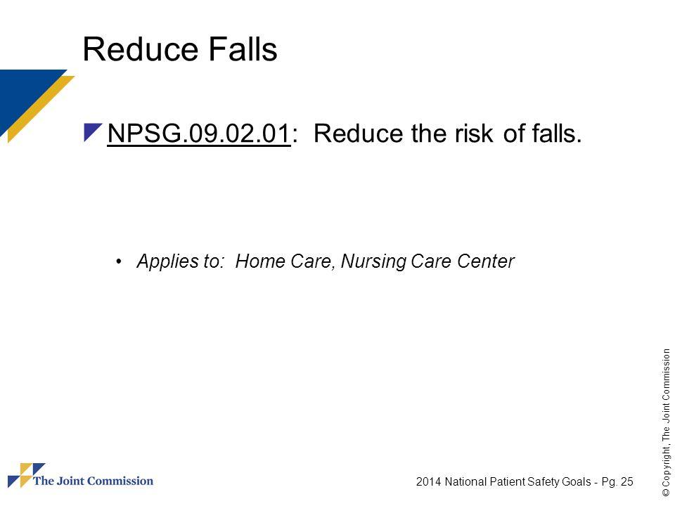 Reduce Falls NPSG.09.02.01: Reduce the risk of falls.