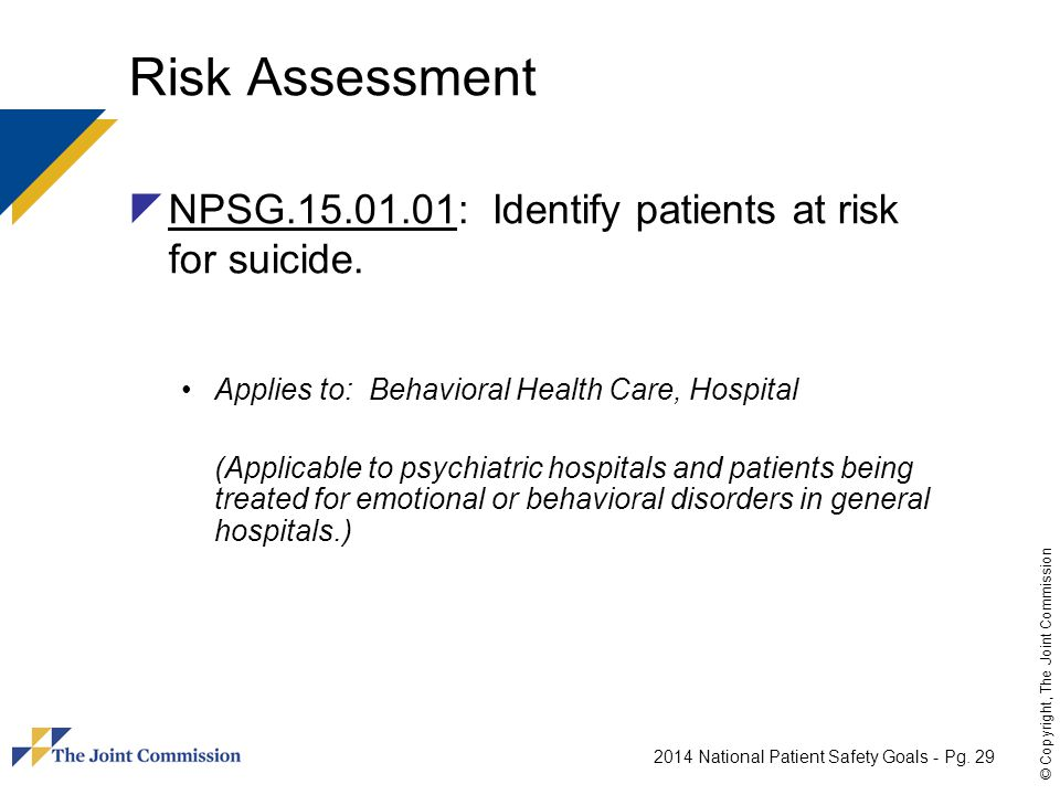 Risk Assessment NPSG.15.01.01: Identify patients at risk for suicide.
