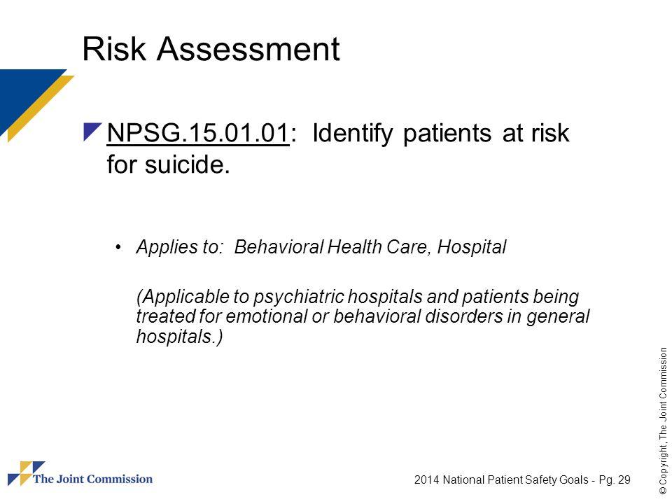 Risk Assessment NPSG.15.01.01: Identify patients at risk for suicide.