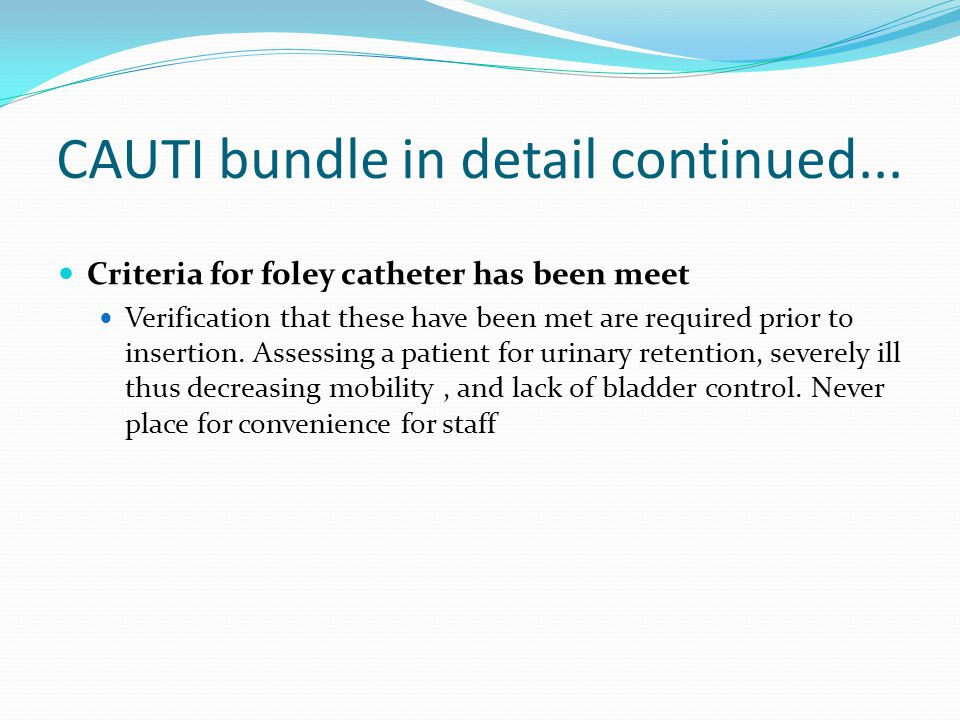 CAUTI bundle in detail continued...