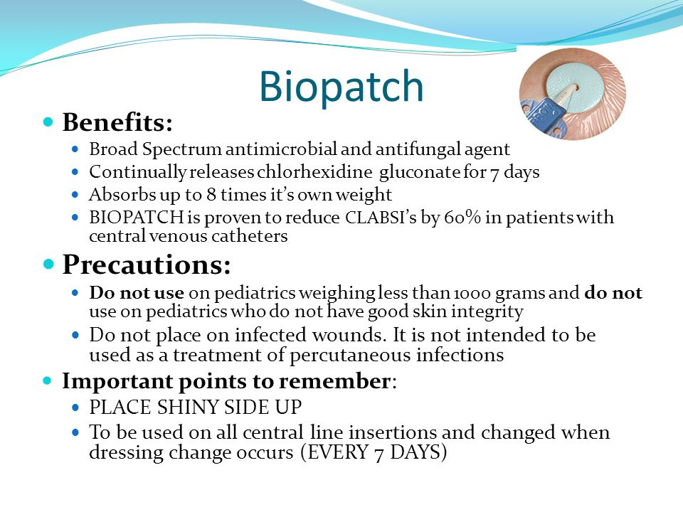 Biopatch Precautions: Benefits: Important points to remember: