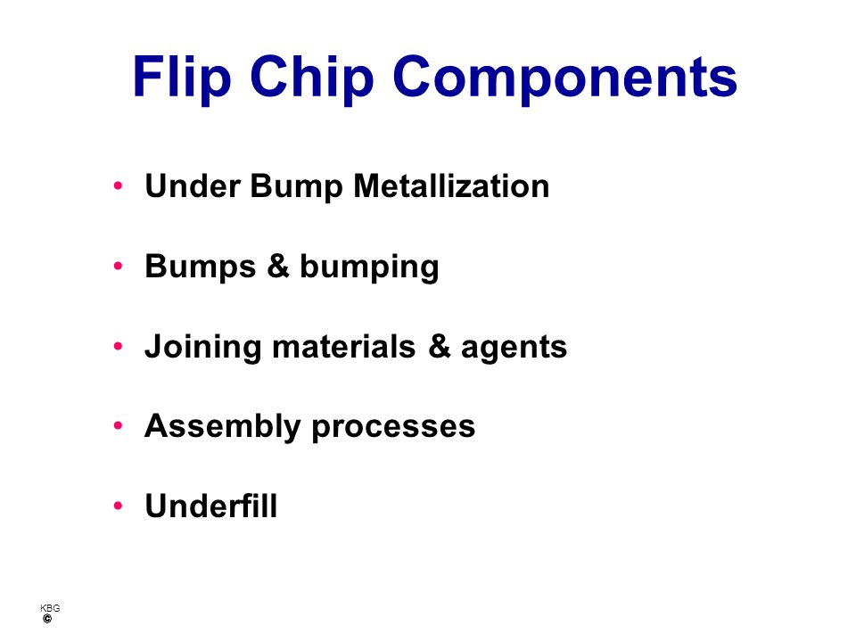 Flip Chip Components Under Bump Metallization Bumps & bumping