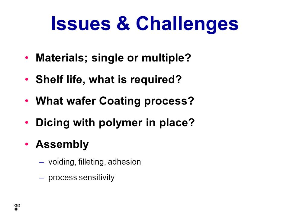 Issues & Challenges Materials; single or multiple