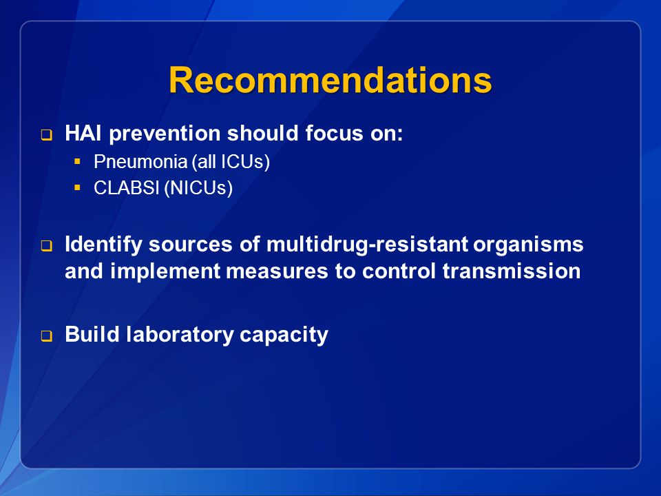Recommendations HAI prevention should focus on: