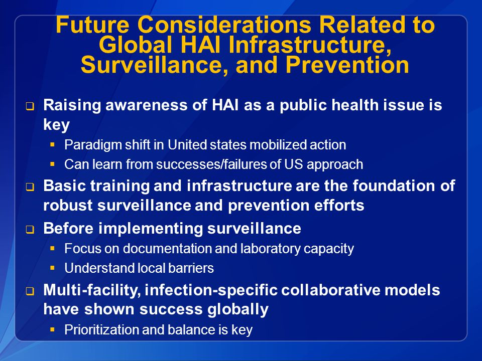 Future Considerations Related to Global HAI Infrastructure, Surveillance, and Prevention