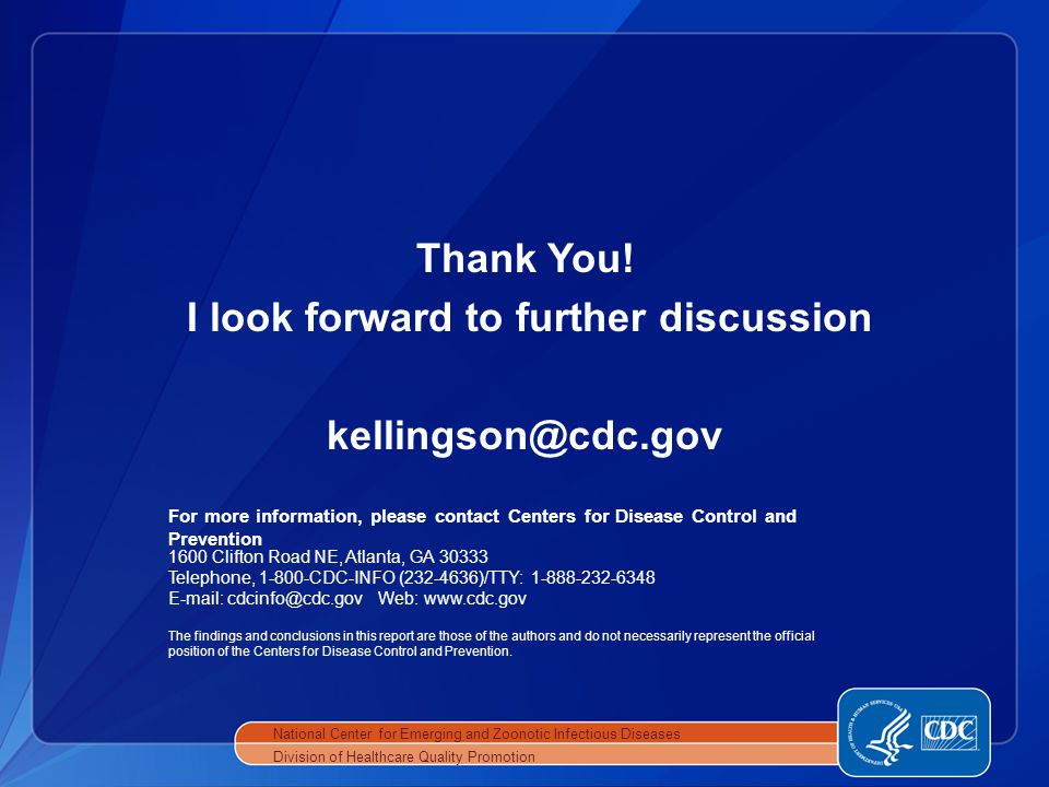 Thank You! I look forward to further discussion kellingson@cdc.gov