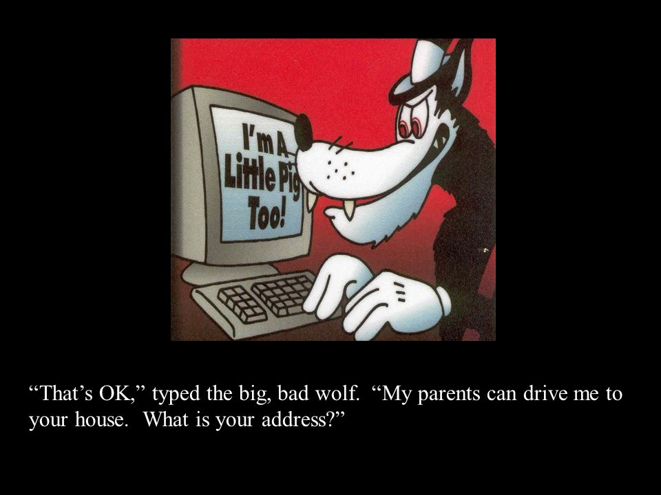 That's OK, typed the big, bad wolf