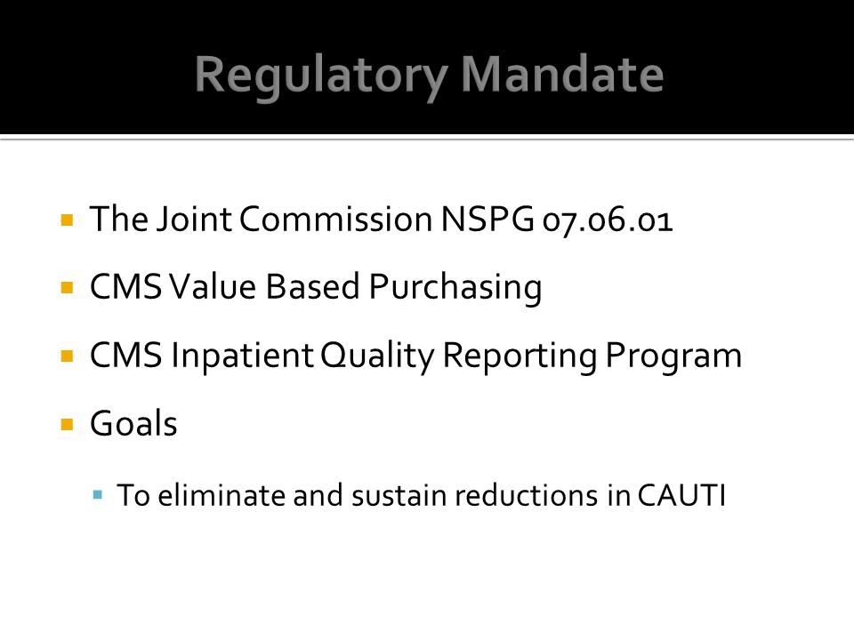 Regulatory Mandate The Joint Commission NSPG 07.06.01