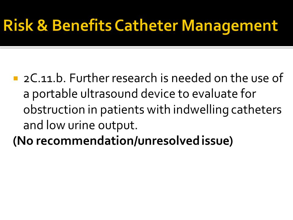 Risk & Benefits Catheter Management