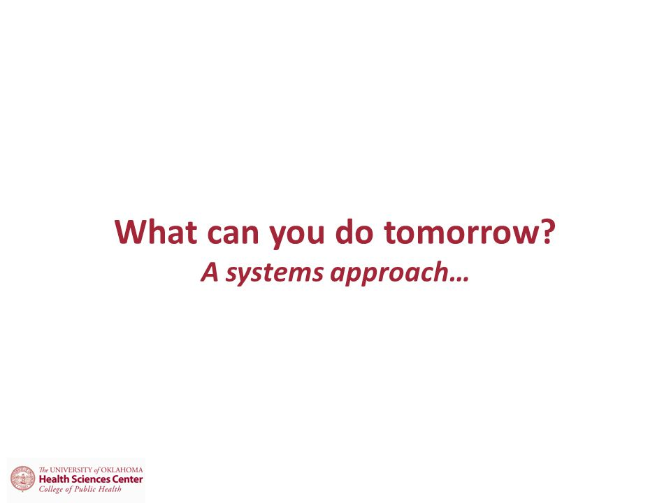 What can you do tomorrow A systems approach…