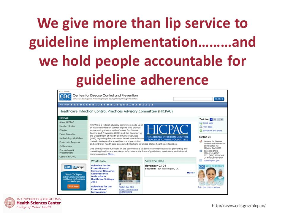We give more than lip service to guideline implementation………and we hold people accountable for guideline adherence
