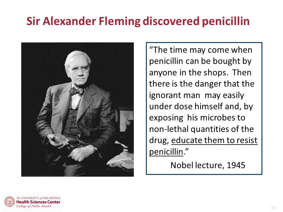 Sir Alexander Fleming discovered penicillin