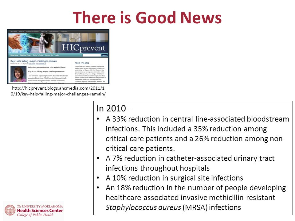 There is Good News http://hicprevent.blogs.ahcmedia.com/2011/10/19/key-hais-falling-major-challenges-remain/