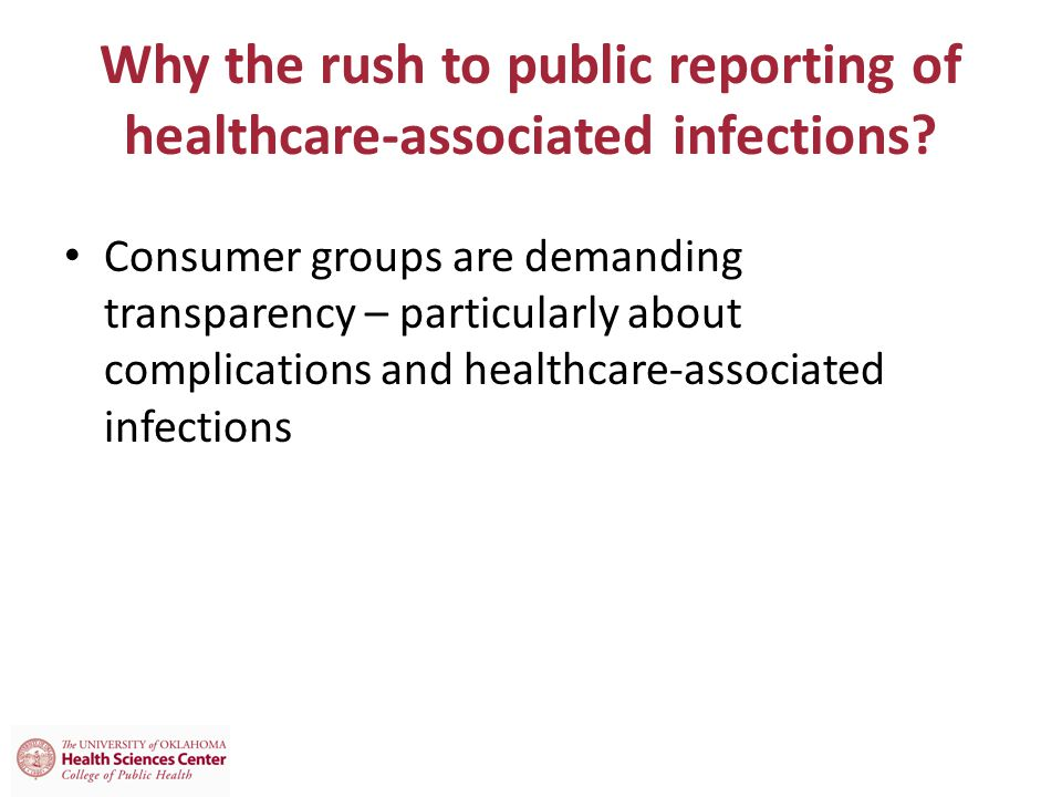 Why the rush to public reporting of healthcare-associated infections
