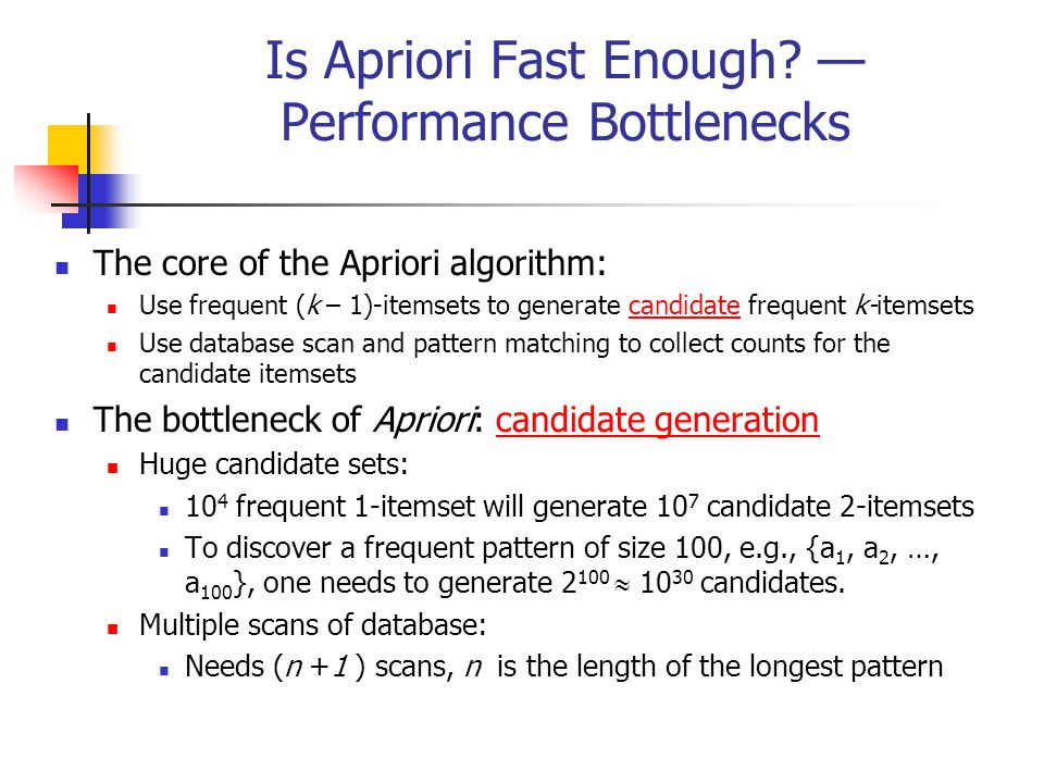 Is Apriori Fast Enough — Performance Bottlenecks